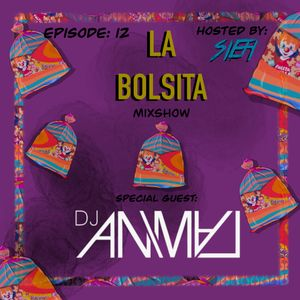 La Bolsita Mixshow Episode 12 - With Special Guest Dj Animal