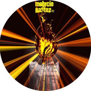 dj SET water flame-11-2011 mixed MAHRCIOmnmlSANTOZ