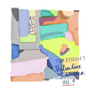 Tom Esselle's Valentine Schmooze Vol. 4