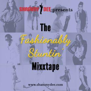 The Fashionably Stuntin' Mixxtape
