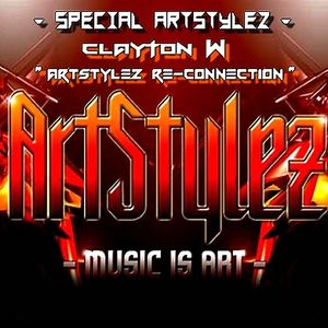 "Special ArtStylez - "" ArtStylez Re-Connection "" - Mixed by Clayton W"