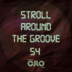 Stroll Around the Groove #54 - CJLO 1690 AM