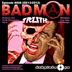 DubplateFM BadMON Episode #006 (08/13/2012) Feat Mix: Truth