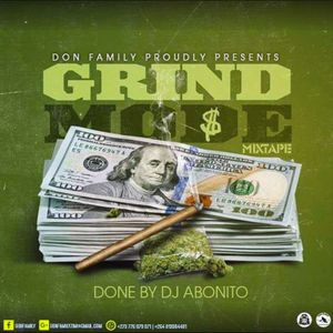 GRIND MODE MIXTAPE BY DJ ABONITO (DON FAMILY)