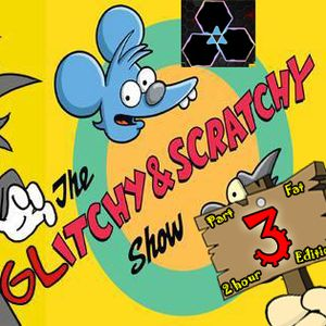 Wicked Vibez - The Glitchy & Scratchy Show #3 (2 Hour Edition)