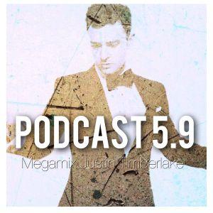 """Megamix Justin Timberlake"" Podcast 5.9"