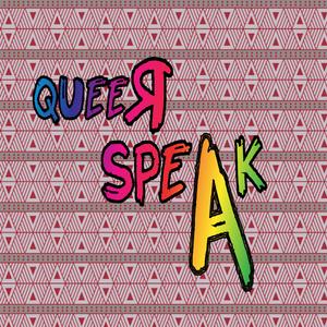 Queer Speak Episode 1: Growin' up Queer