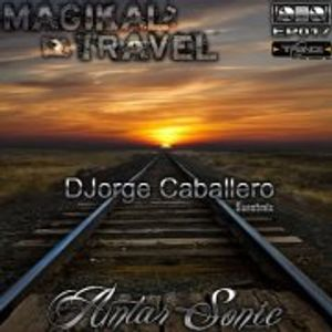 DJorge Caballero @Antar Sonic Pres Magikal Travel EP017