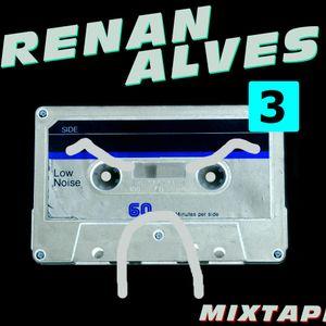 Renan Alves' Mixtape #3