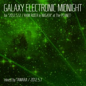 """""""GALAXY ELECTRONIC MIDNIGHT"""" for FM KENTO 2012.5.7"""