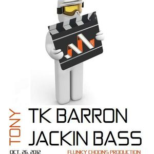 Tony tk barron jackin bass mix