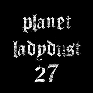planet ladydust 27 with Tim Warren of Crypt records invited at the studio