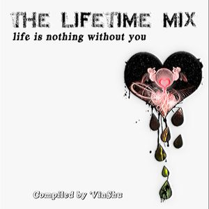 The Lifetime Mix 03 - Life Is Nothing Without U