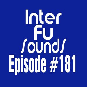 Interfusounds Episode 181 (March 02 2014)