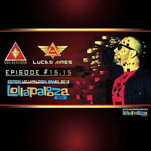 EDM SESSIONS #15.15 Made By LUCAS AIRES (Edition Lollapalooza Brasil 2015)