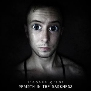 Rebirth in the Darkness