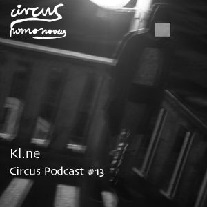 Circus Podcast 13 - Kl.ne