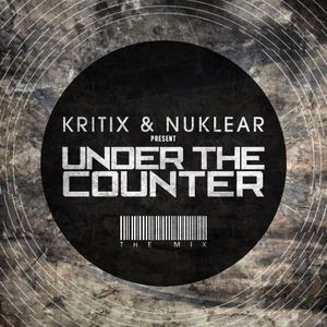 Kritix & Nuklear MC - Under The Counter Mix