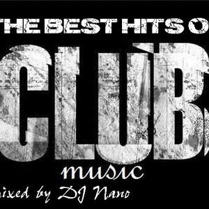 The best of Clubsound (Mixed by DJ Nano)