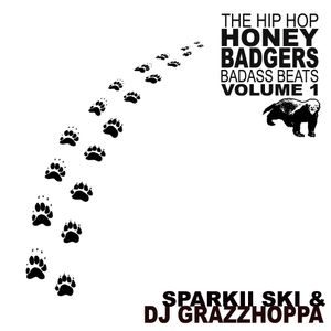 Grazzhoppa & Sparkii Ski - Hip Hop Honey Badger vol.1