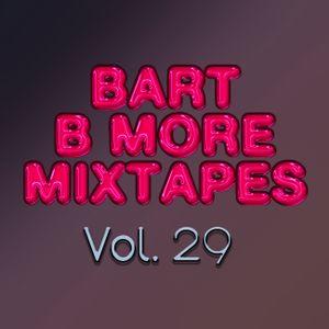 Bart B More Mixtapes Vol. 29