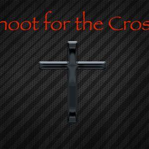 Shoot for the CROSS!! Casey Morrell