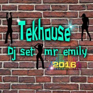 tekhouse . set : Mr emily dj