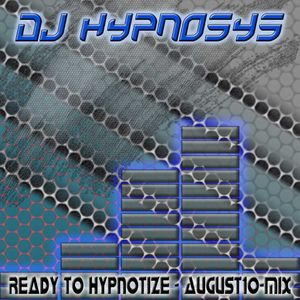 "DJ Hypnosys – ""Ready to hypnotize"" - August2010-Mix"
