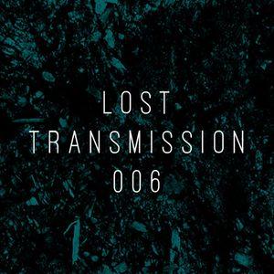 Lost Transmissions 006