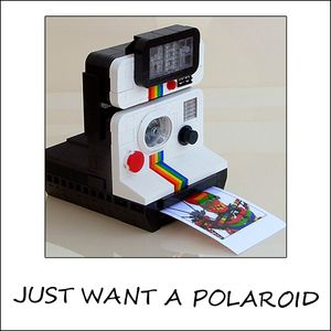 Just want a polaroid