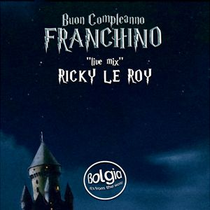 """Buon Compleanno Franchino """"Live Mix"""" RICKY LE ROY @ Bolgia, 17.02.2018"""