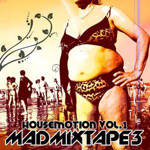 Madmixtape 3 |HousEmotion vol.1|