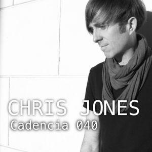 Chris Jones - Cadencia 040 (October 2012) feat. CHRIS JONES (Part 2)