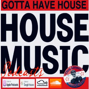 GOTTA HAVE HOUSE PODCASTS - FEBRUARY 2019
