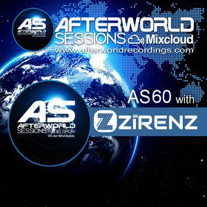 Afterworld Sessions - 60 With Zirenz