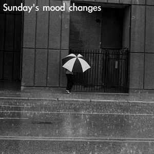 Minoo - Sunday's mood changes