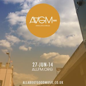 #AAGMRADIO Show 027: 27-JUNE-14