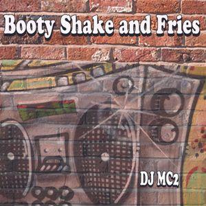 Booty Shake and Fries - DJ MC2