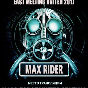 Max Rider - East Meeting United 2017