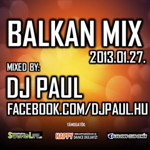 Dj. Paul - Balkan Mix 2013.01.27.
