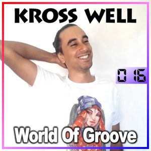 World Of Groove 016 by Kross Well