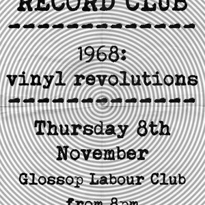 Glossop Record Club - 1968: Vinyl Revolutions (November 2018)