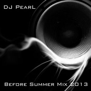 DJ PearL - Before Summer mix 2013