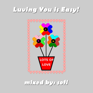 Cos Luvin' You is Easy!