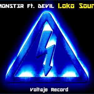 Loko Sound- DjMONST3R Ft. Devil