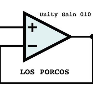 Unity Gain 010-Los Porcos