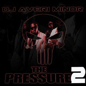 DJ Averi Minor - The Pressure 2