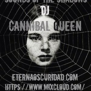 The Sounds Of The Shadows EP 1 by DJ Cannibal Queen (set 2017)