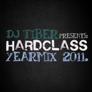 DJ Tiber presents - Hardclass End Of The Yearmix 2011