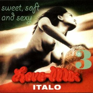 Hit Mix Records - Sweet, Soft & Sexy Love-Mix Vol.3